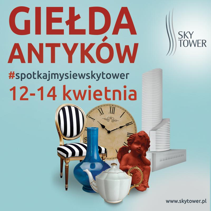 Kwietniowa Giełda Antyków iStaroci wSky Tower